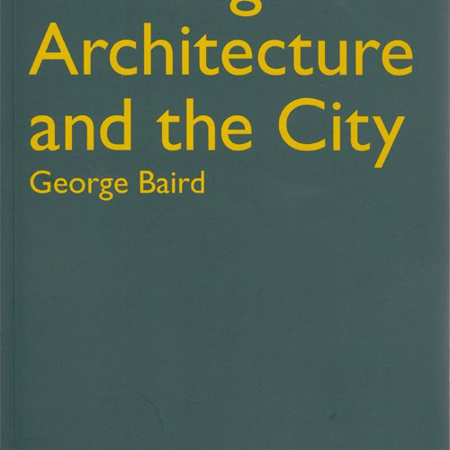Writings on Architecture and the City
