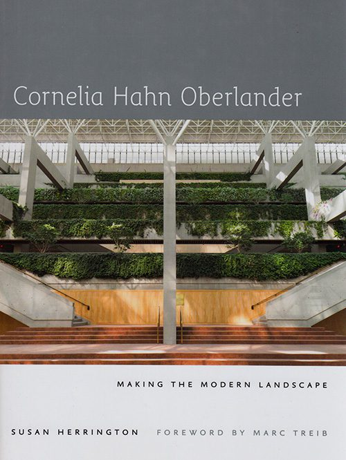 Cornelia Hahn Oberlander: Making the Modern Landscape