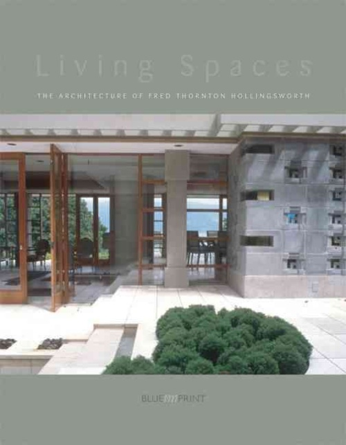 Living Spaces: The Architecture of Fred Hollingsworth