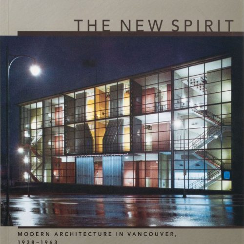The New Spirit: Modern Architecture in Vancouver