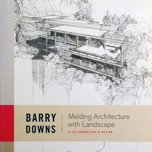 Barry Downs: Melding Architecture with Landscape