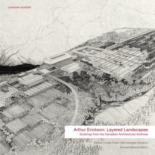 Arthur Erickson: Layered Landscapes