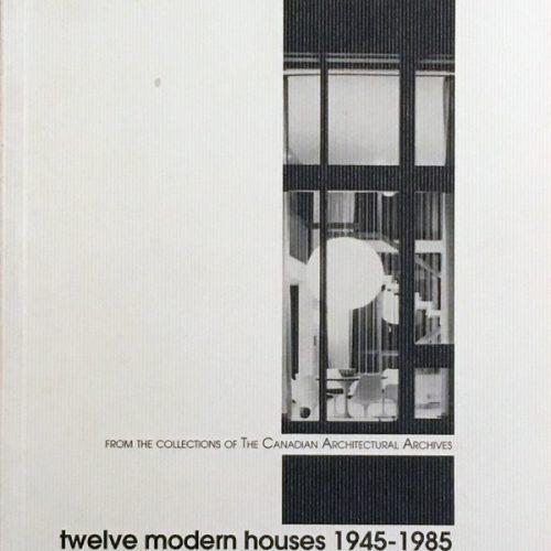 Twelve Modern Houses 1945-1985