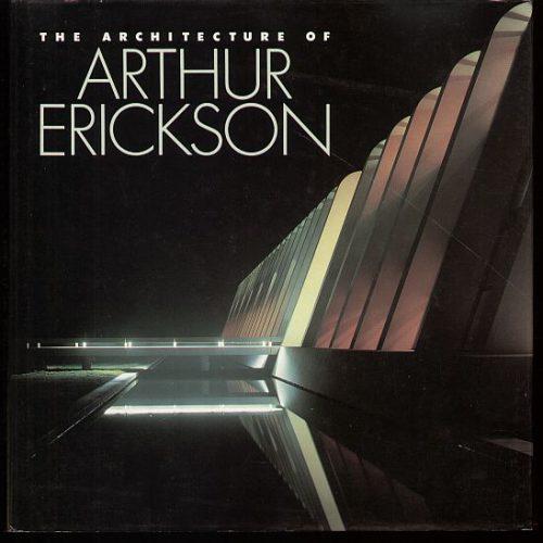The Architecture of Arthur Erickson